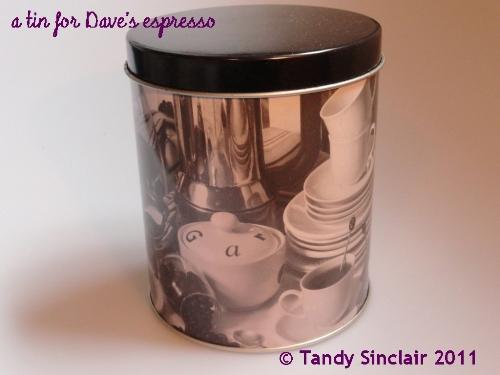 """""""a tin for dave's espresso"""""""
