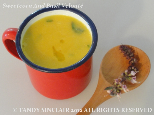 Recipe For Sweetcorn And Basil Velouté - Lavender and Lime