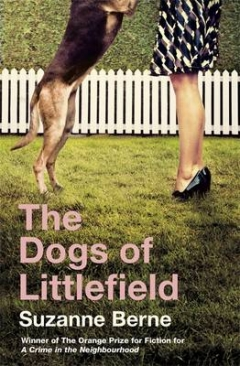 The Dogs Of Littlefield The Dogs Of Littlefield, Suzanne Berne