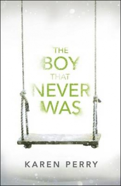 The Boy That Never Was The Boy That Never Was, Karen Perry