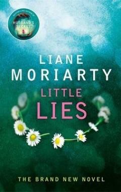 """Little Lies, Liane Moriarty"""