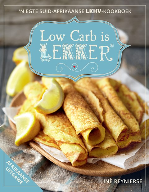 """Low Carb Is Lekker - Afrikaans Edition"""